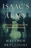: Isaac's Army: A Story of Courage and Survival in Nazi-Occupied Poland