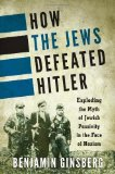 Todos los Productos : How the Jews Defeated Hitler: Exploding the Myth of Jewish Passivity in the Face of Nazism