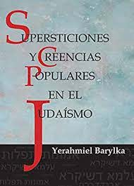 Supersticiones y Creencias Populares en el Judaísmo eBook: Barylka ...